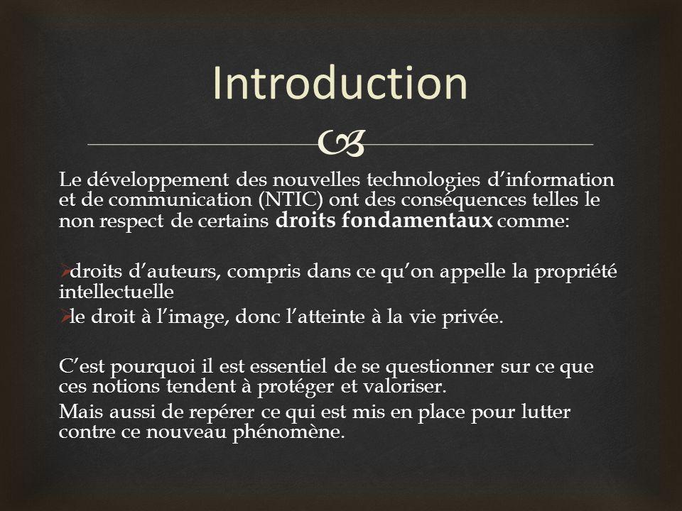 Introduction Le développement des nouvelles technologies dinformation et de communication (NTIC) ont des conséquences telles le non respect de certain