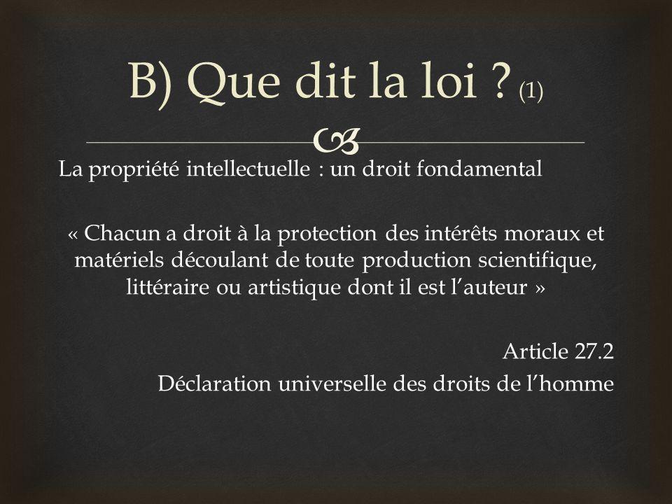 La propriété intellectuelle : un droit fondamental « Chacun a droit à la protection des intérêts moraux et matériels découlant de toute production sci