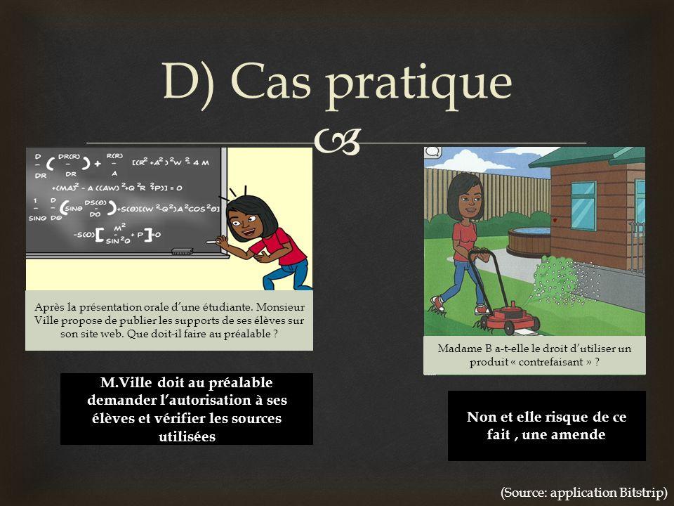 D) Cas pratique (Source: application Bitstrip) Après la présentation orale dune étudiante. Monsieur Ville propose de publier les supports de ses élève