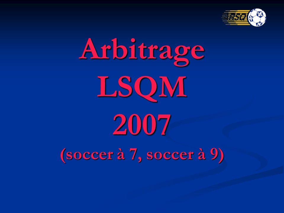 Arbitrage LSQM 2007 (soccer à 7, soccer à 9)