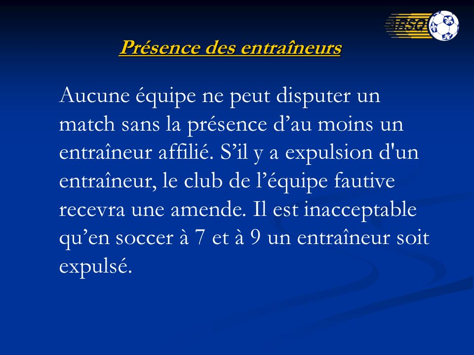 Nombre de joueurs En tout temps durant un match, une équipe doit être en mesure de présenter au moins cinq (5) joueurs sur le terrain en soccer à 7 et sept (7) joueurs en soccer à 9, incluant le gardien de but.