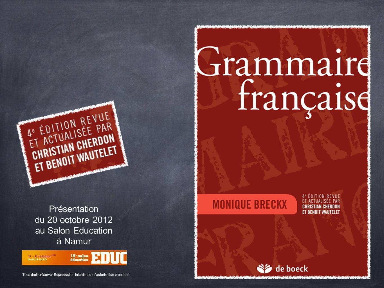 Présentation du 20 octobre 2012 au Salon Education à Namur Tous droits réservés Reproduction interdite, sauf autorisation préalable