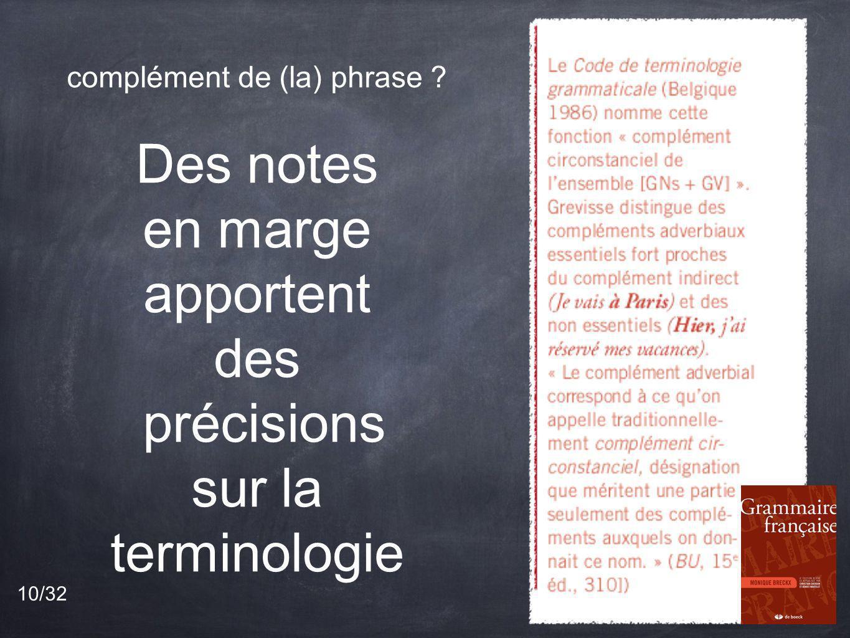 complément de (la) phrase ? Des notes en marge apportent des précisions sur la terminologie 10/32
