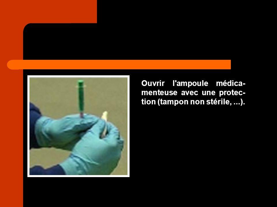 Ouvrir l'ampoule médica- menteuse avec une protec- tion (tampon non stérile,...).