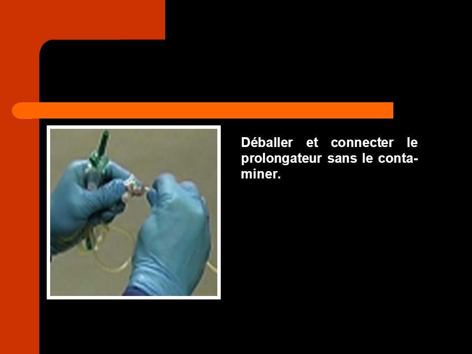 Déballer et connecter le prolongateur sans le conta- miner.