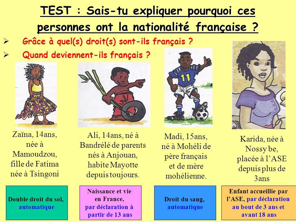 TEST : Sais-tu expliquer pourquoi ces personnes ont la nationalité française .