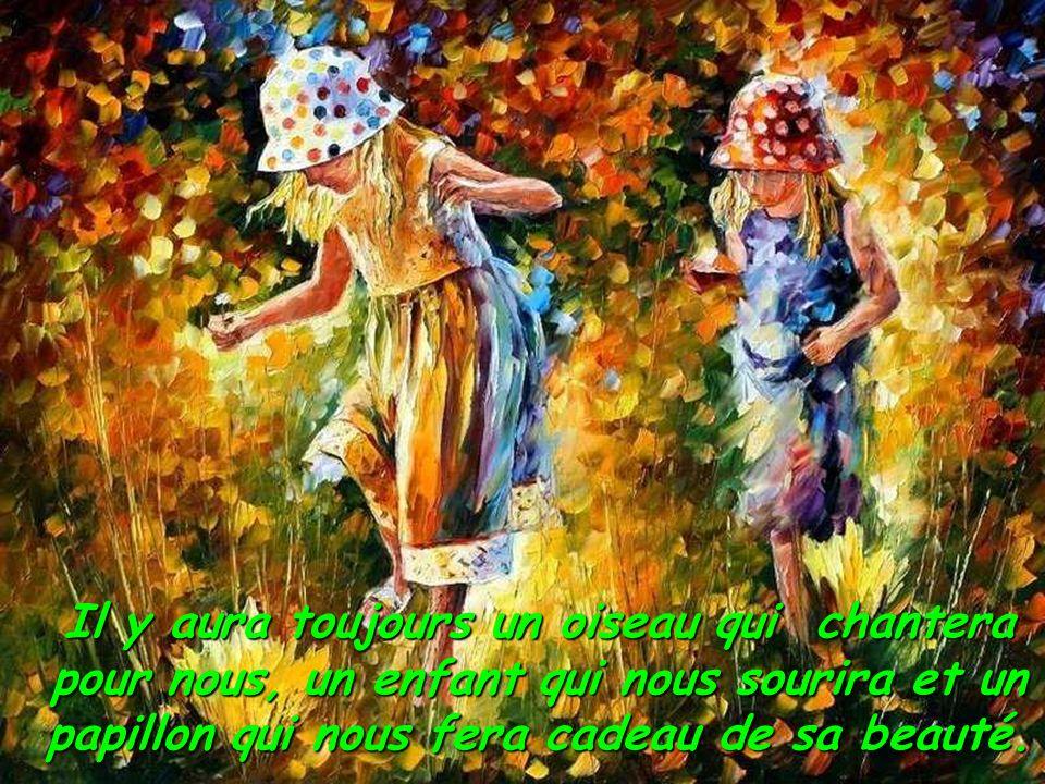 Car au milieu de la désolation, il y aura toujours un enfant qui nous regardera, plein d'espoir, attendant quelque chose de notre part et même si nous
