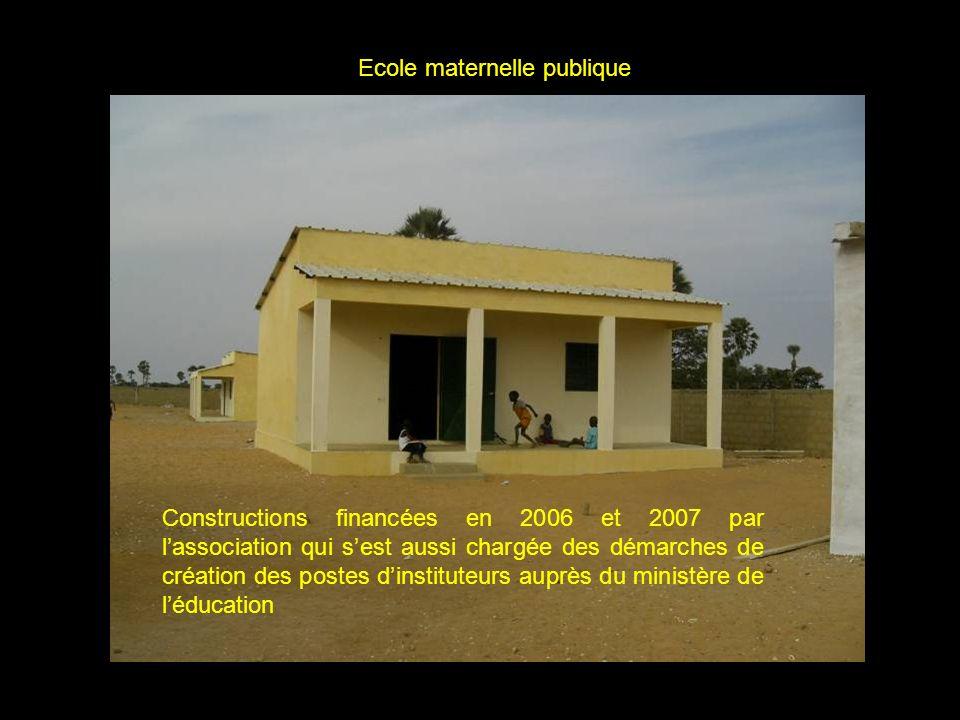 Constructions financées en 2006 et 2007 par lassociation qui sest aussi chargée des démarches de création des postes dinstituteurs auprès du ministère de léducation Ecole maternelle publique
