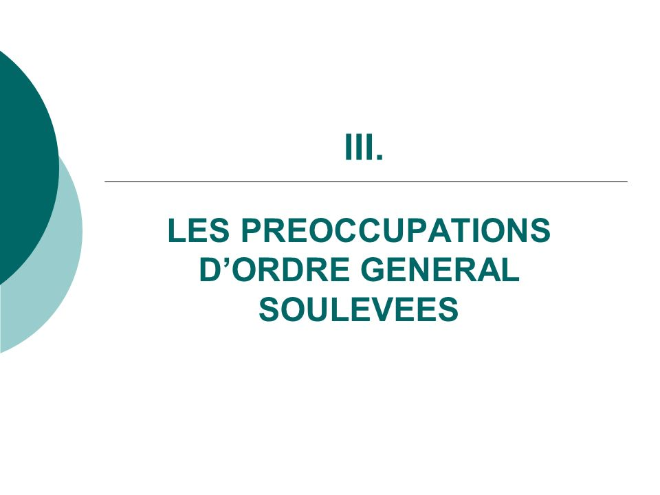 III. LES PREOCCUPATIONS DORDRE GENERAL SOULEVEES