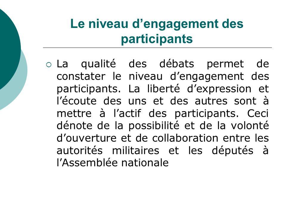 Le niveau dengagement des participants La qualité des débats permet de constater le niveau dengagement des participants.