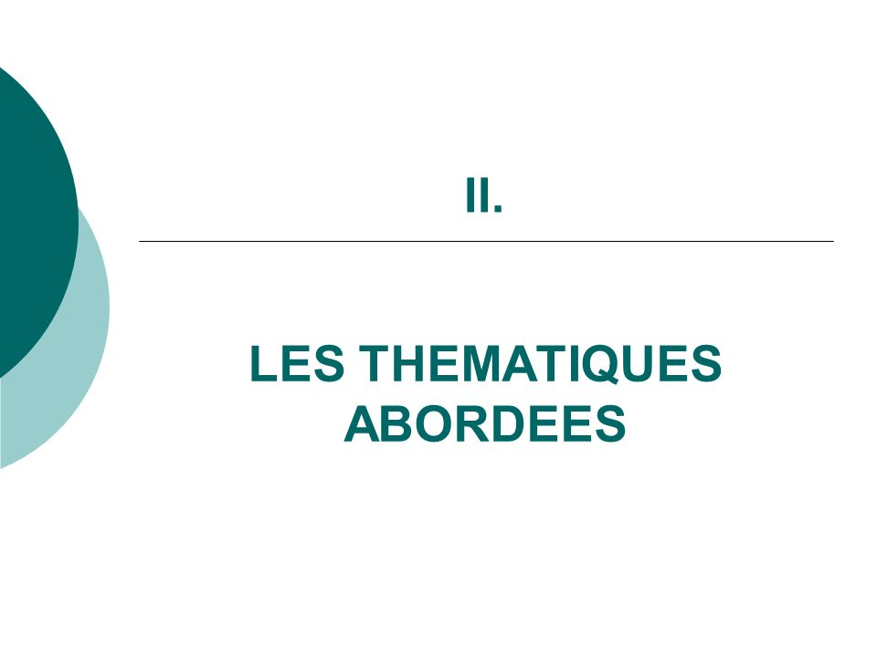 II. LES THEMATIQUES ABORDEES