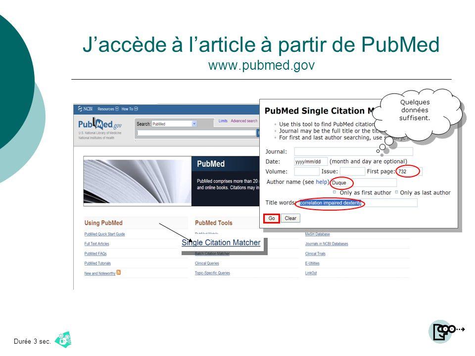 Jaccède à larticle à partir de PubMed www.pubmed.gov Quelques données suffisent. Durée 3 sec.