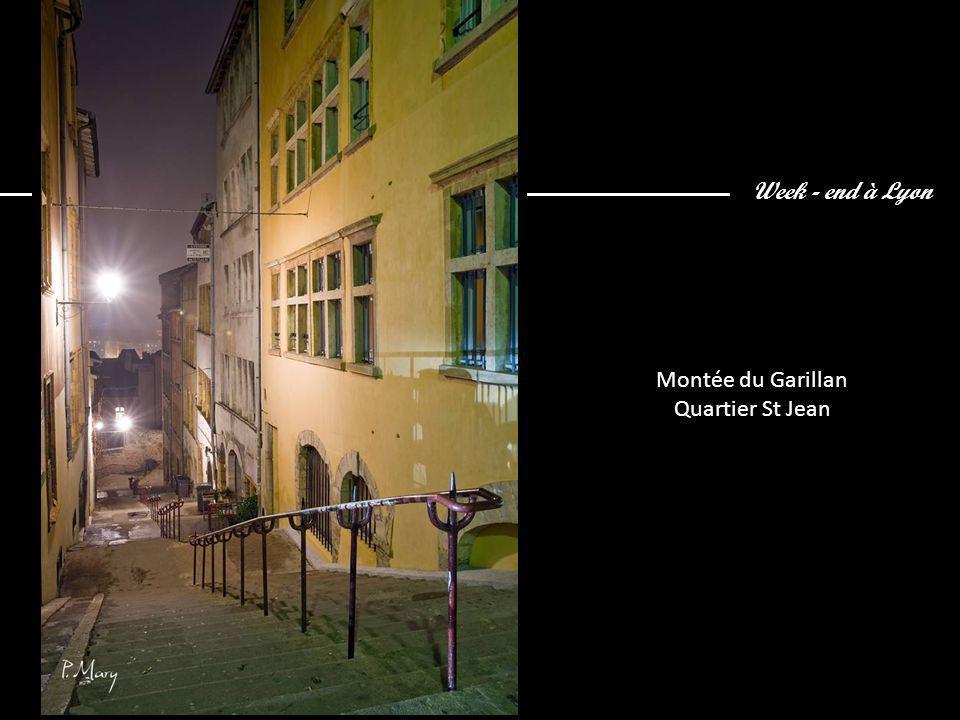 Week - end à Lyon Montée du Garillan Quartier St Jean