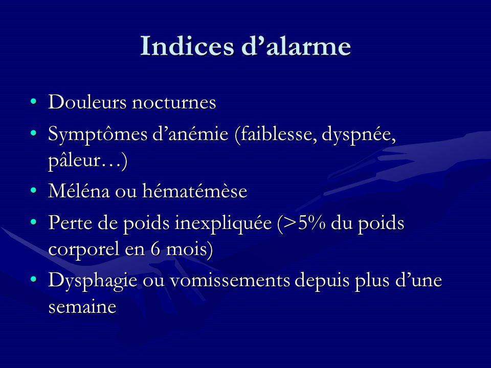 Indices dalarme Douleurs nocturnesDouleurs nocturnes Symptômes danémie (faiblesse, dyspnée, pâleur…)Symptômes danémie (faiblesse, dyspnée, pâleur…) Mé