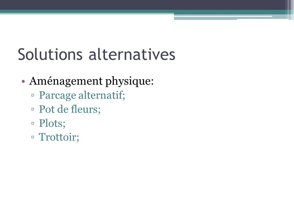 Solutions alternatives Aménagement physique: Parcage alternatif; Pot de fleurs; Plots; Trottoir;
