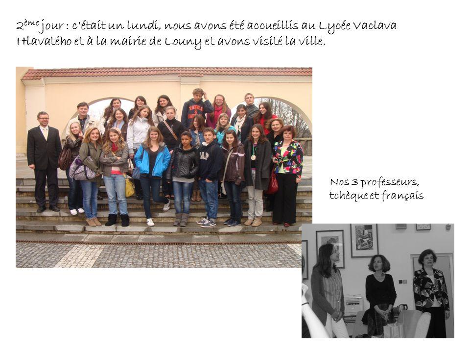 2 ème jour : c'était un lundi, nous avons été accueillis au Lycée Vaclava Hlavatého et à la mairie de Louny et avons visité la ville. Nos 3 professeur