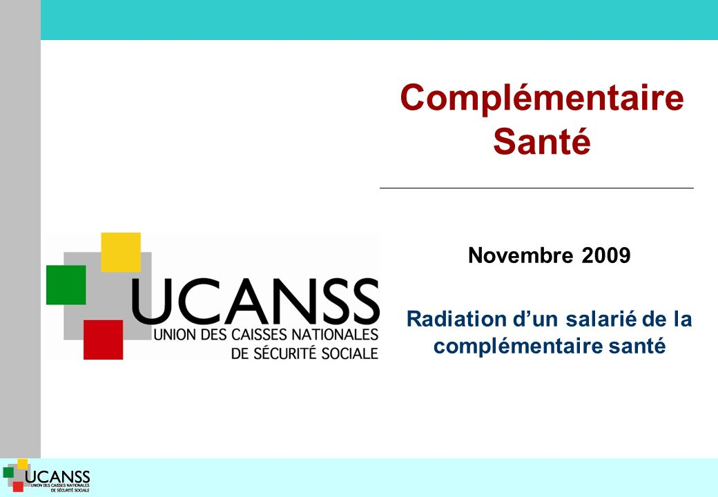 Complémentaire Santé Novembre 2009 Radiation dun salarié de la complémentaire santé