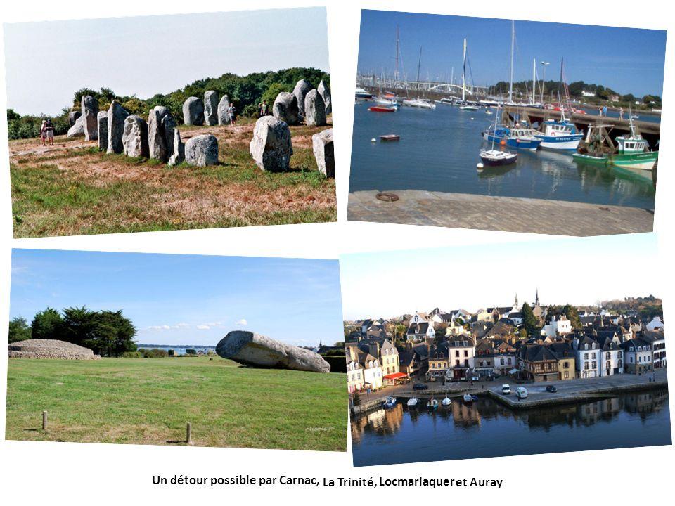 Un détour possible par Carnac, Locmariaquer et Auray La Trinité,