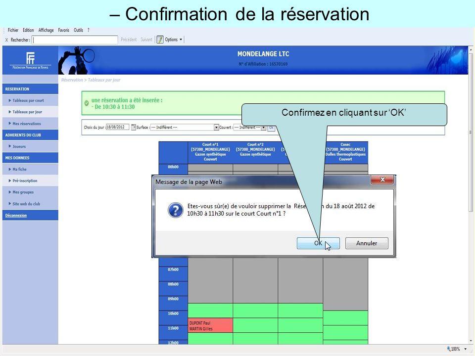 – Confirmation de la réservation Confirmez en cliquant sur OK