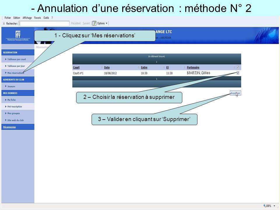 - Annulation dune réservation : méthode N° 2 1 - Cliquez sur Mes réservations 2 – Choisir la réservation à supprimer 3 – Valider en cliquant sur Suppr