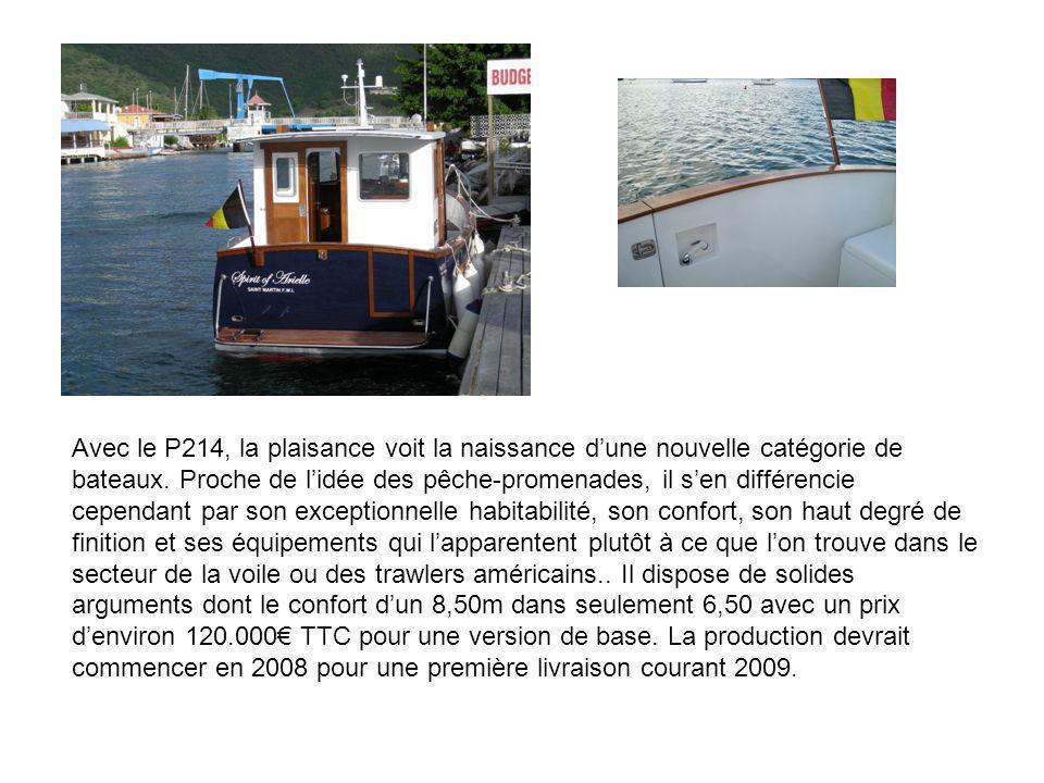 Avec le P214, la plaisance voit la naissance dune nouvelle catégorie de bateaux. Proche de lidée des pêche-promenades, il sen différencie cependant pa