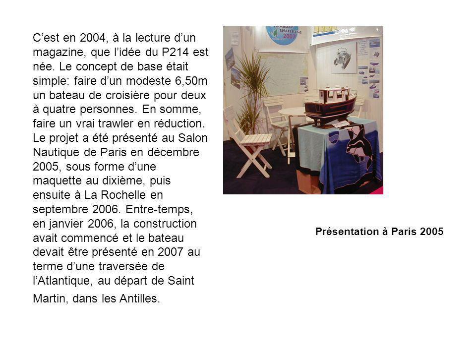 Cest en 2004, à la lecture dun magazine, que lidée du P214 est née. Le concept de base était simple: faire dun modeste 6,50m un bateau de croisière po