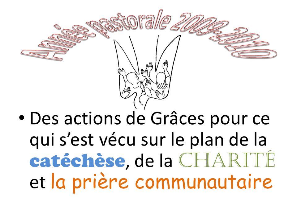 Des actions de Grâces pour ce qui sest vécu sur le plan de la catéchèse, de la Charité et la prière communautaire