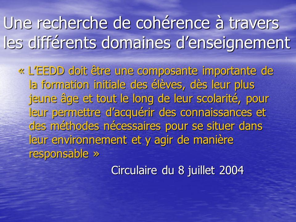 Une recherche de cohérence à travers les différents domaines denseignement « LEEDD doit être une composante importante de la formation initiale des él
