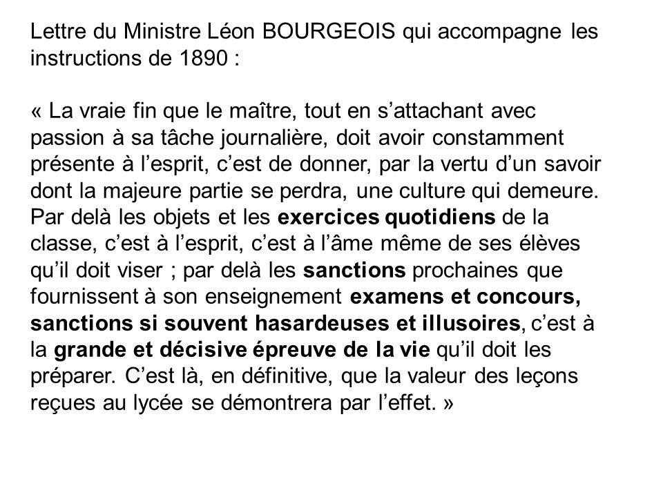 Lettre du Ministre Léon BOURGEOIS qui accompagne les instructions de 1890 : « La vraie fin que le maître, tout en sattachant avec passion à sa tâche j