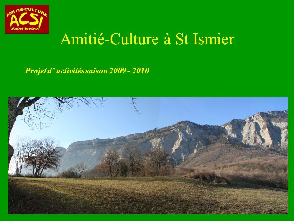 Amitié-Culture à St Ismier Projet d activités saison 2009 - 2010