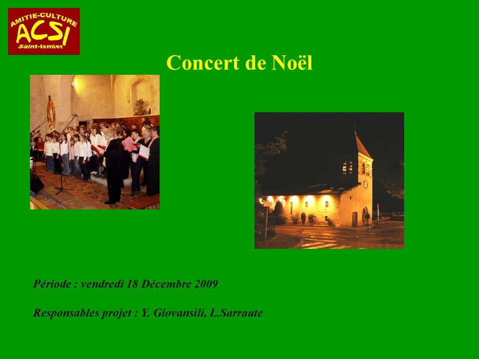 Concert de Noël Période : vendredi 18 Décembre 2009 Responsables projet : Y. Giovansili, L.Sarraute
