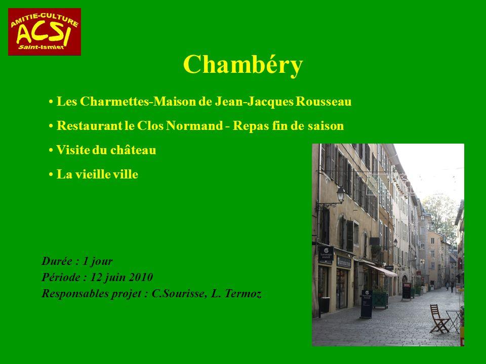 Chambéry Durée : 1 jour Période : 12 juin 2010 Responsables projet : C.Sourisse, L.