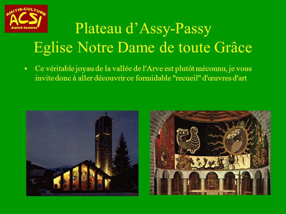Ce véritable joyau de la vallée de l Arve est plutôt méconnu, je vous invite donc à aller découvrir ce formidable recueil d œuvres d art Plateau dAssy-Passy Eglise Notre Dame de toute Grâce