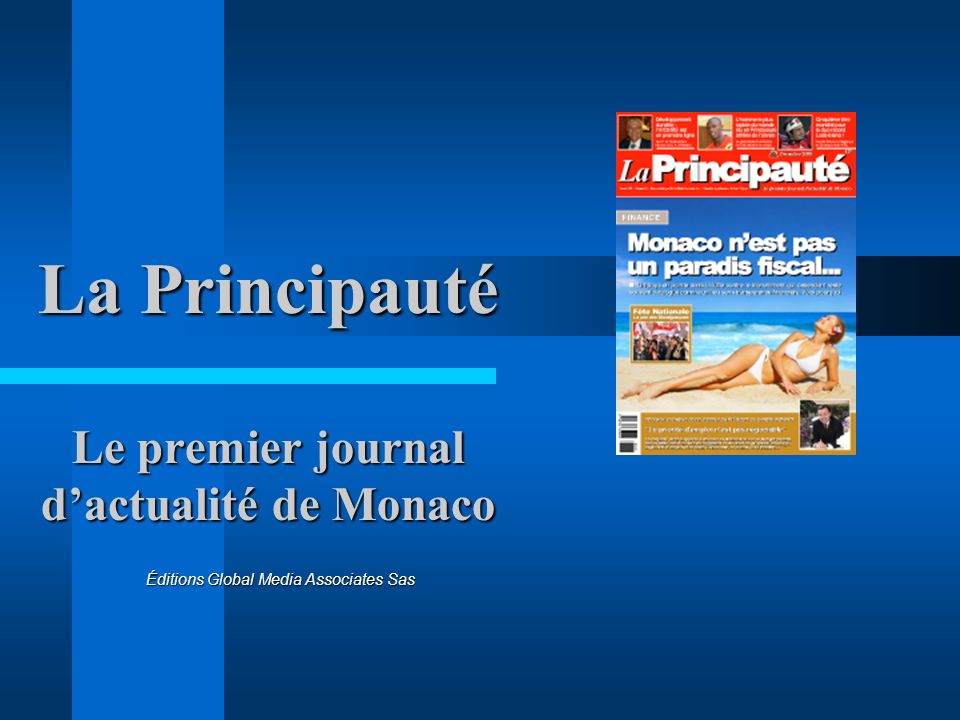 La Principauté Le premier journal dactualité de Monaco Éditions Global Media Associates Sas