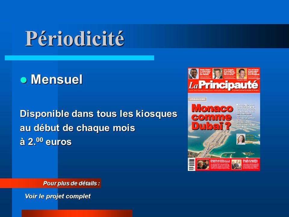 Périodicité Mensuel Mensuel Disponible dans tous les kiosques au début de chaque mois à 2.