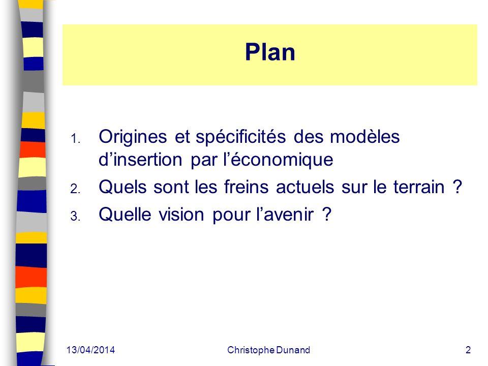 13/04/2014Christophe Dunand2 Plan 1.