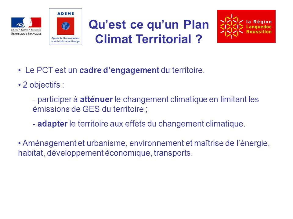 Quest ce quun Plan Climat Territorial . Le PCT est un cadre dengagement du territoire.