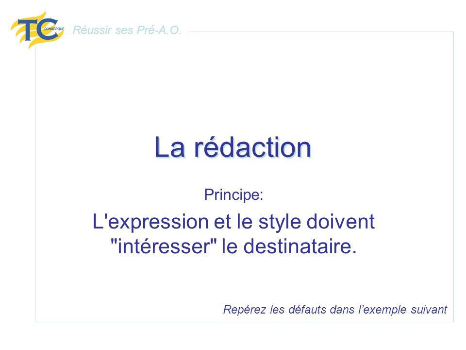 La rédaction Principe: L'expression et le style doivent