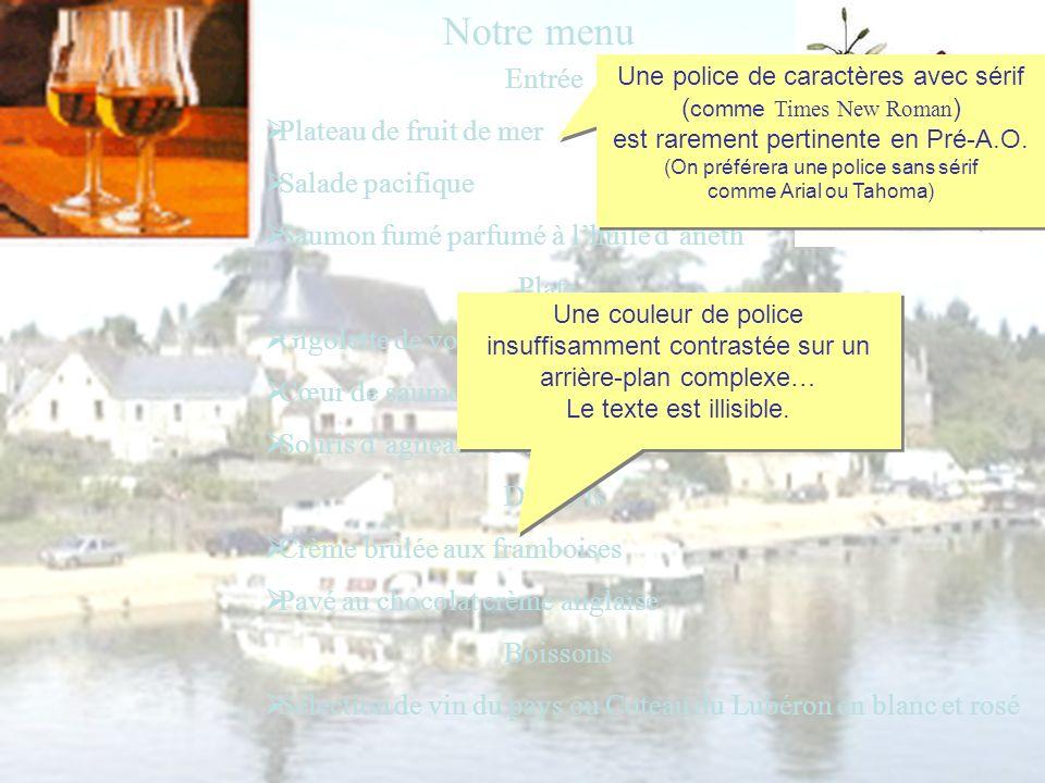 Notre menu Entrée Plateau de fruit de mer Salade pacifique Saumon fumé parfumé à lhuile daneth Plats Gigolette de volaille sauce morille Cœur de saumo