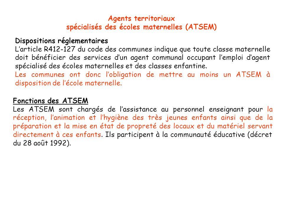 Fonctions des ATSEM Les ATSEM sont chargés de lassistance au personnel enseignant pour la réception, lanimation et lhygiène des très jeunes enfants ai