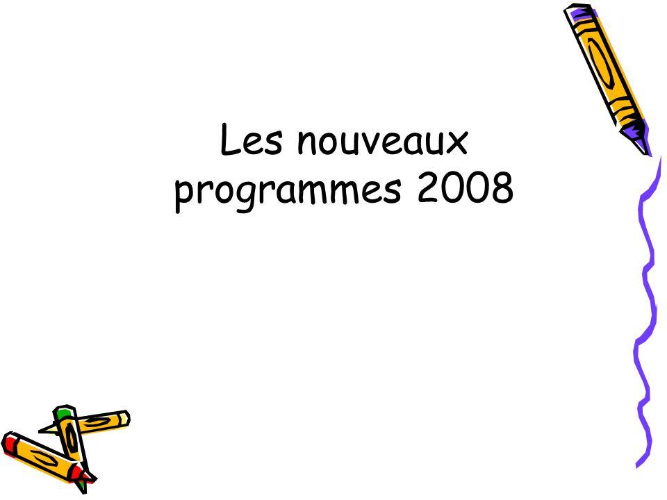 Les nouveaux programmes 2008