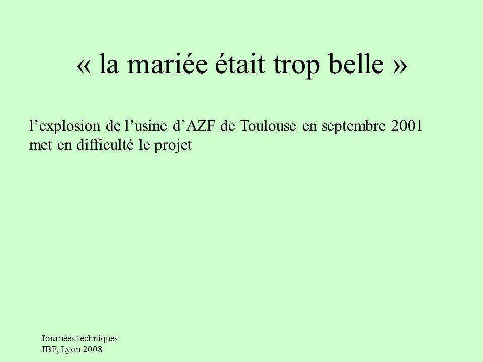 « la mariée était trop belle » lexplosion de lusine dAZF de Toulouse en septembre 2001 met en difficulté le projet