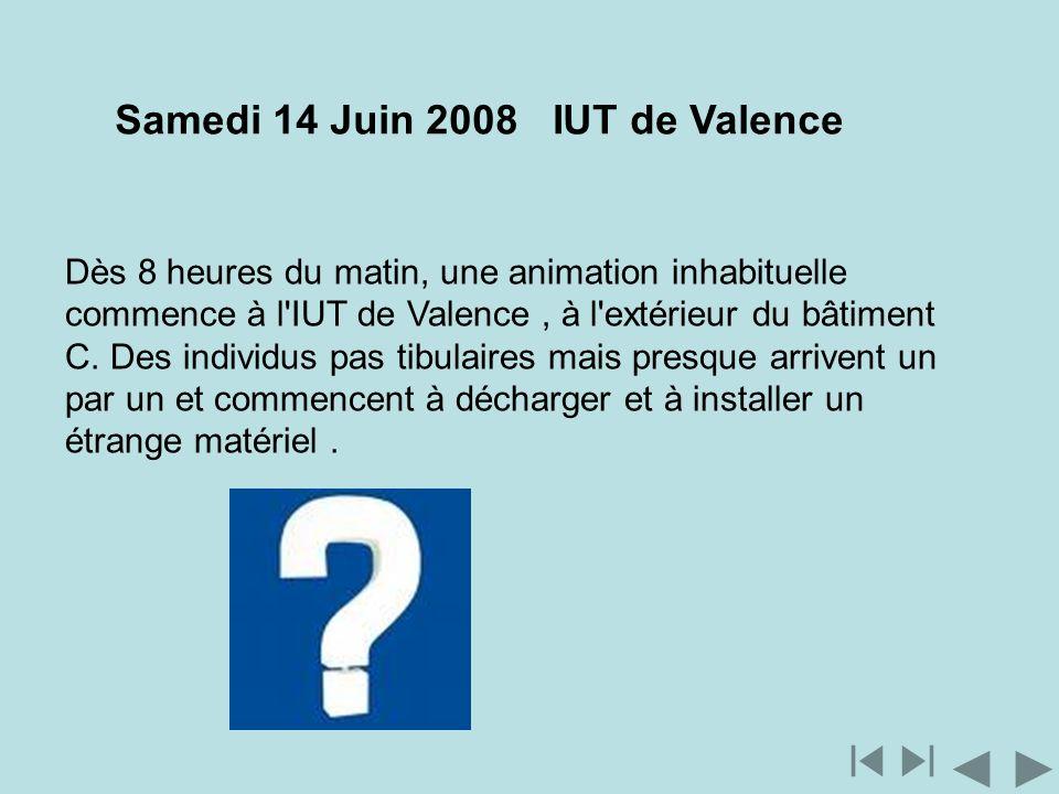 Dès 8 heures du matin, une animation inhabituelle commence à l'IUT de Valence, à l'extérieur du bâtiment C. Des individus pas tibulaires mais presque