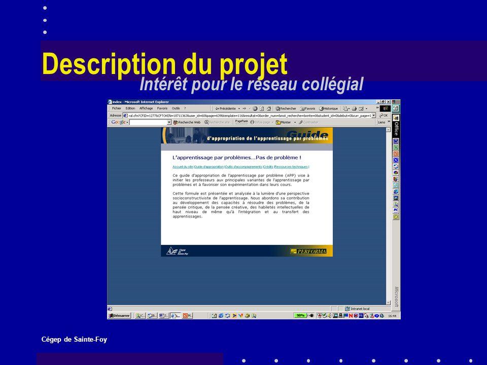 Cégep de Sainte-Foy Description du projet Intérêt pour le réseau collégial