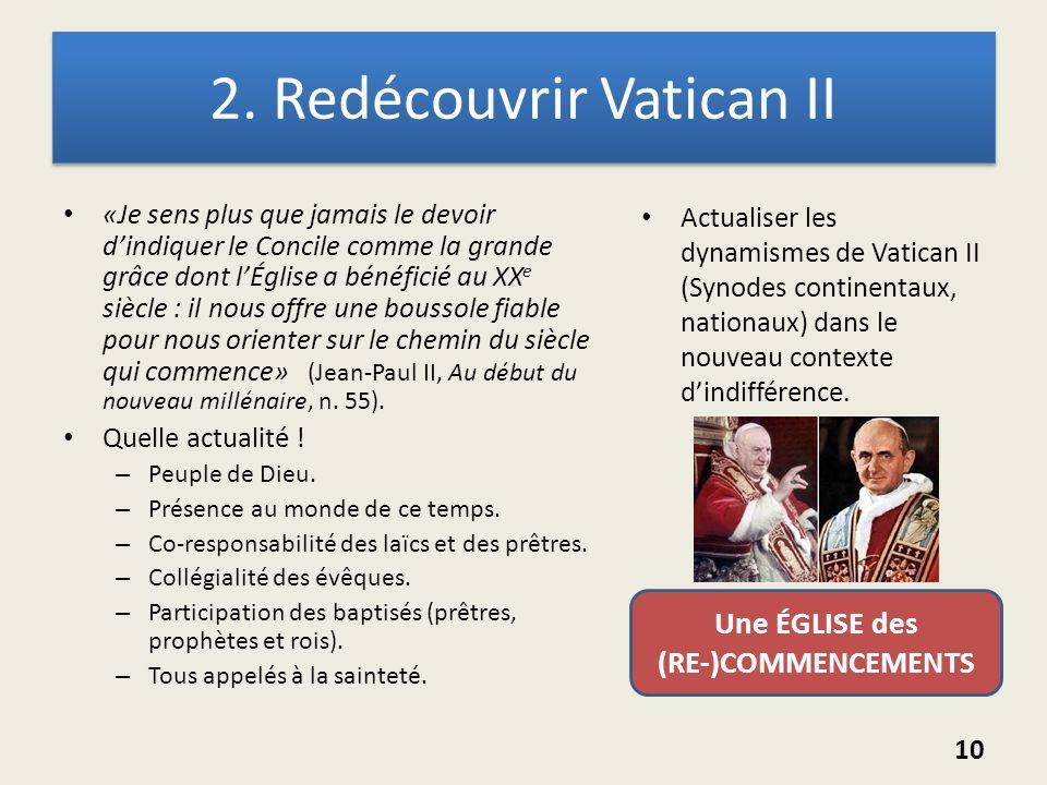 2. Redécouvrir Vatican II «Je sens plus que jamais le devoir dindiquer le Concile comme la grande grâce dont lÉglise a bénéficié au XX e siècle : il n