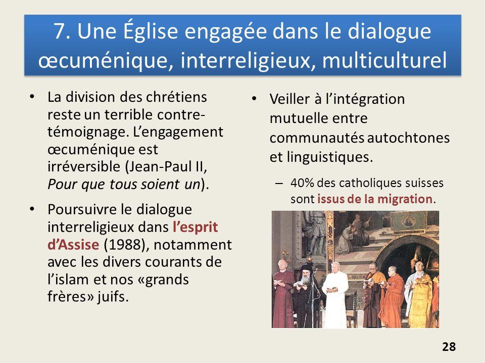 7. Une Église engagée dans le dialogue œcuménique, interreligieux, multiculturel La division des chrétiens reste un terrible contre- témoignage. Lenga