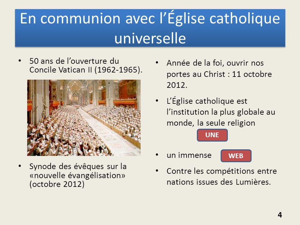 En communion avec lÉglise catholique universelle 50 ans de louverture du Concile Vatican II (1962-1965). Synode des évêques sur la «nouvelle évangélis