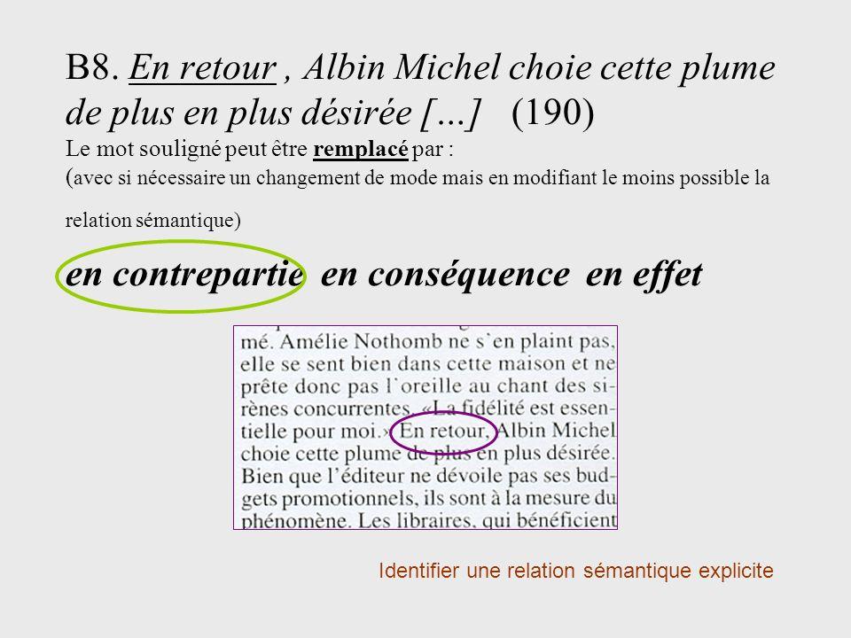 B8. En retour, Albin Michel choie cette plume de plus en plus désirée […] (190) Le mot souligné peut être remplacé par : ( avec si nécessaire un chang