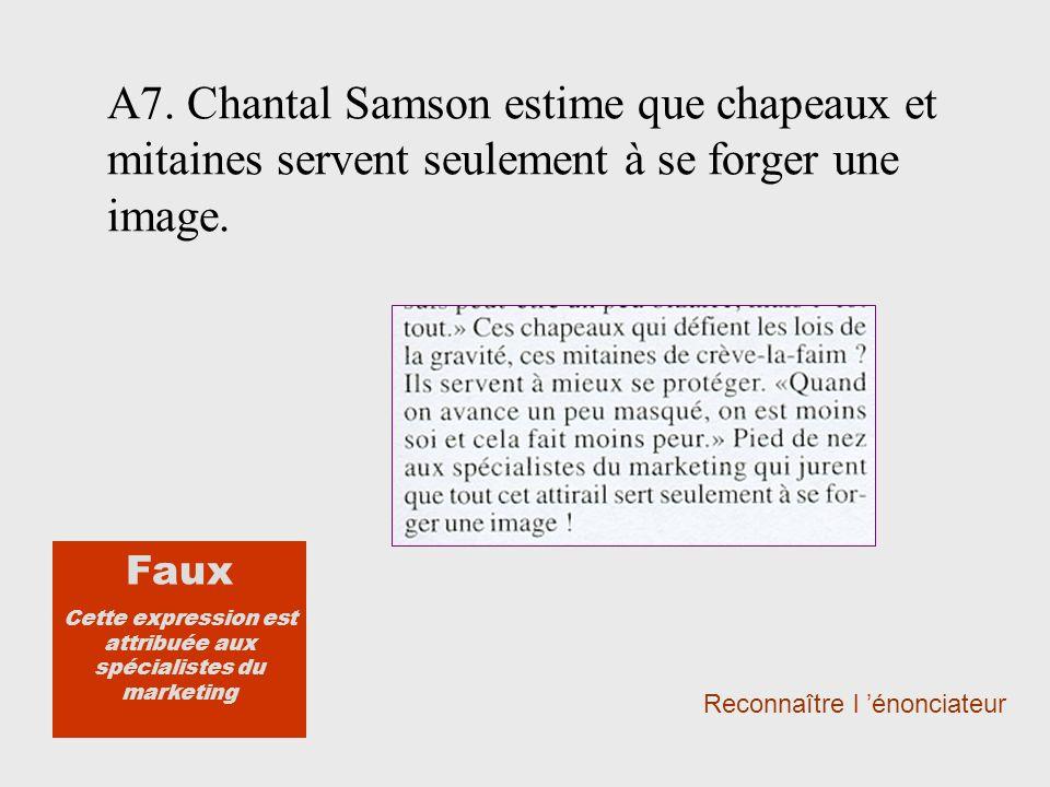 A7.Chantal Samson estime que chapeaux et mitaines servent seulement à se forger une image.