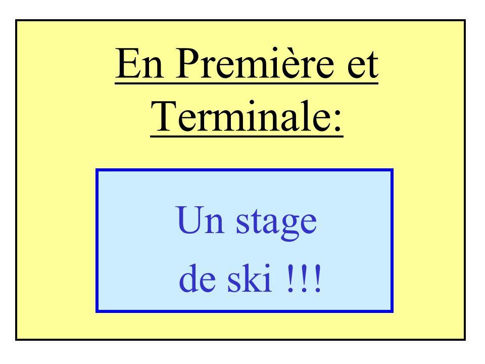 En Première et Terminale: Un stage de ski !!!